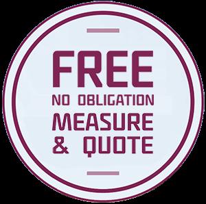 FREE No obligation measure & quote